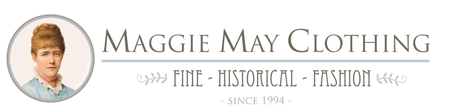 Maggie May Clothing- Fine Historical Fashion - Exquisite, high quality, historical fashion  that will transport both the wearer and the viewer into the past.